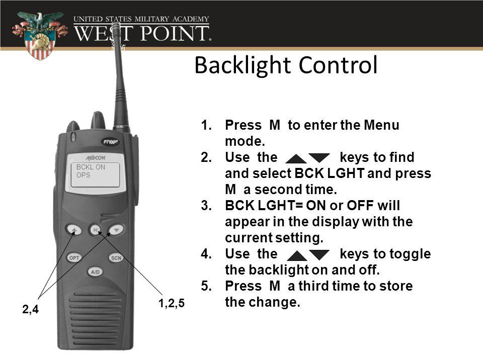 Backlight Control Press M to enter the Menu mode.