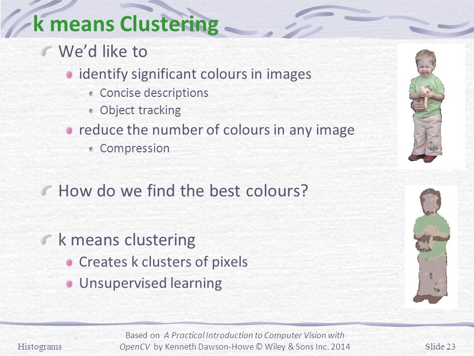 k means Clustering We'd like to How do we find the best colours