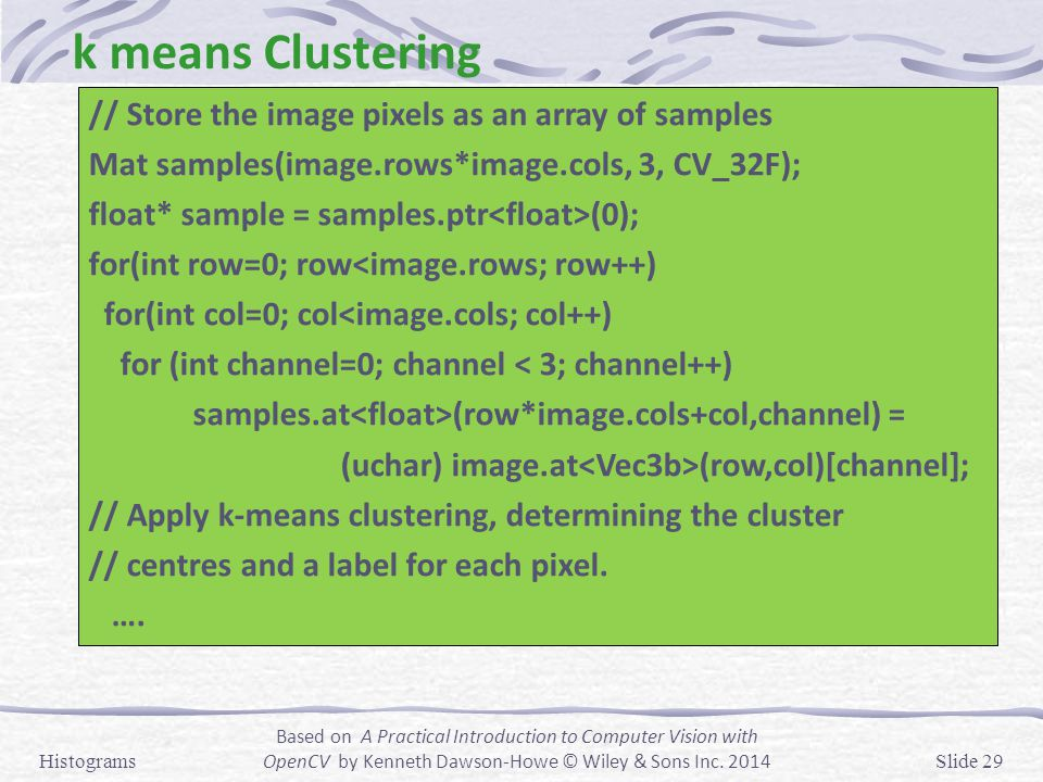 k means Clustering // Store the image pixels as an array of samples