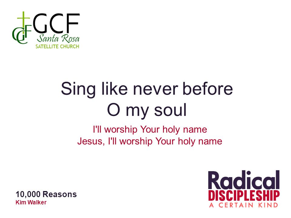 Sing like never before O my soul I ll worship Your holy name