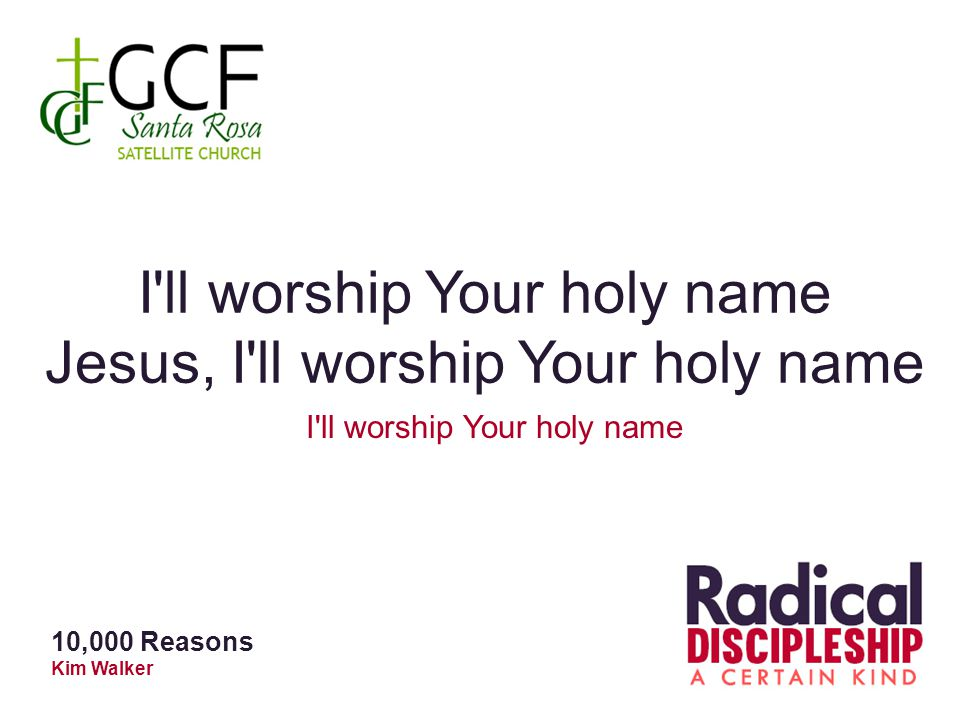 I ll worship Your holy name Jesus, I ll worship Your holy name