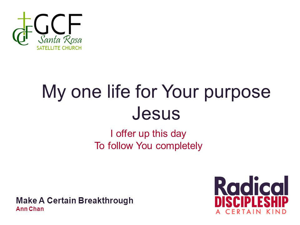 My one life for Your purpose Jesus