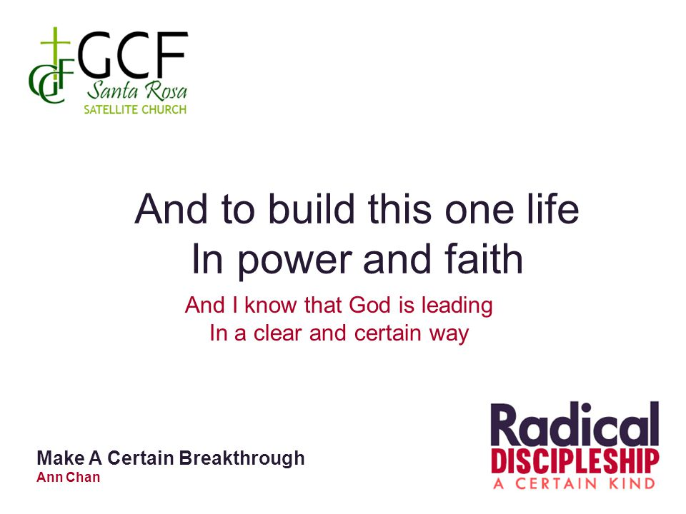 And to build this one life In power and faith