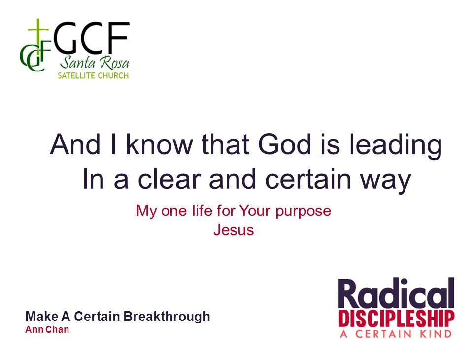 And I know that God is leading In a clear and certain way