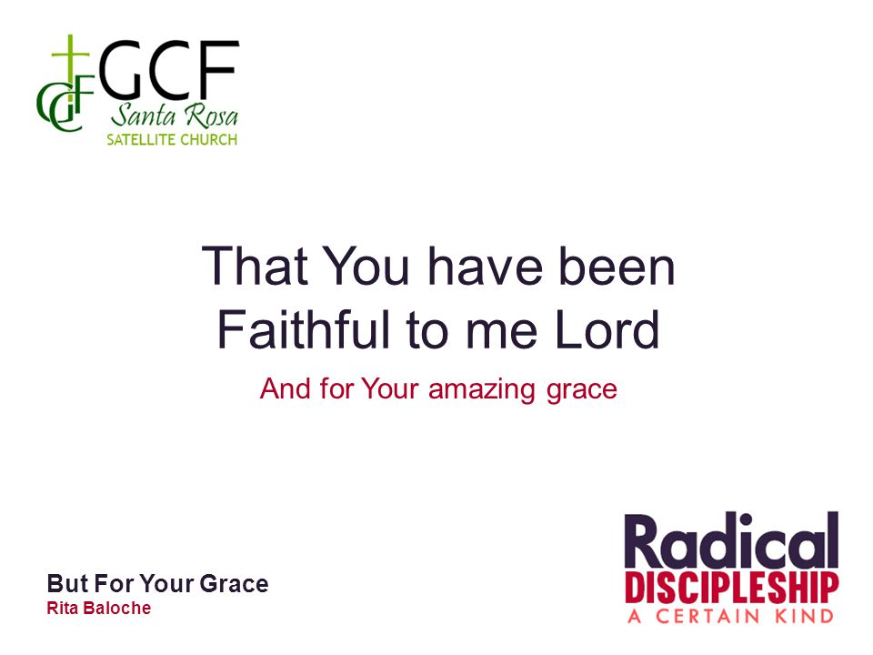 And for Your amazing grace