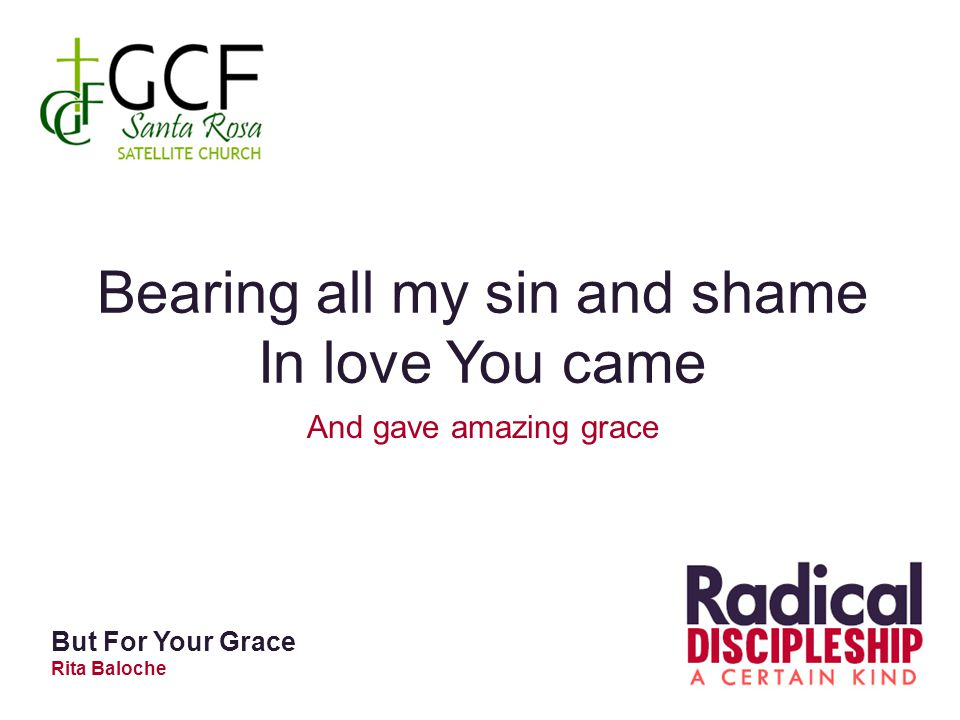 Bearing all my sin and shame In love You came