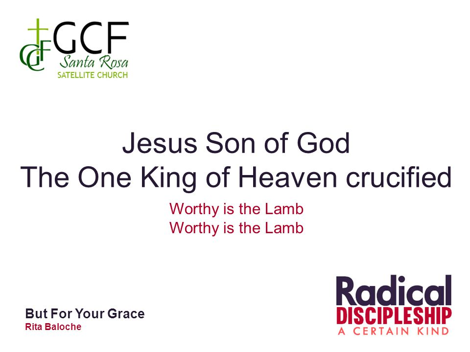 Jesus Son of God The One King of Heaven crucified