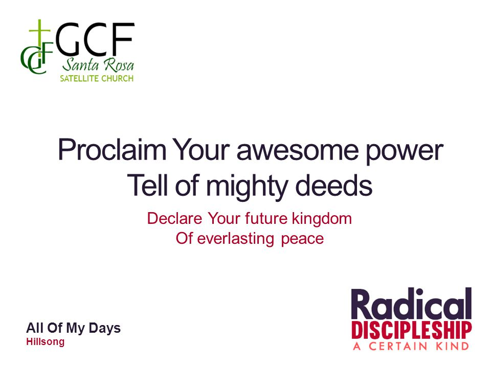Proclaim Your awesome power Tell of mighty deeds