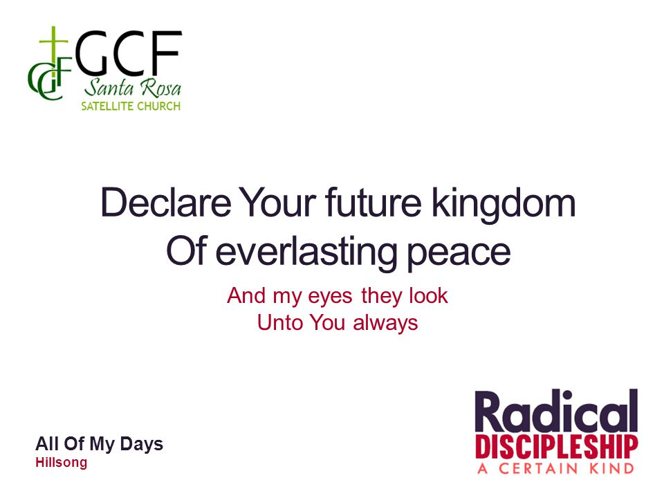 Declare Your future kingdom Of everlasting peace