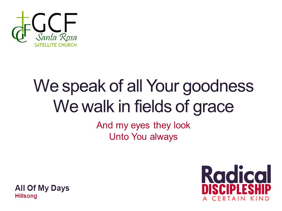 We speak of all Your goodness We walk in fields of grace