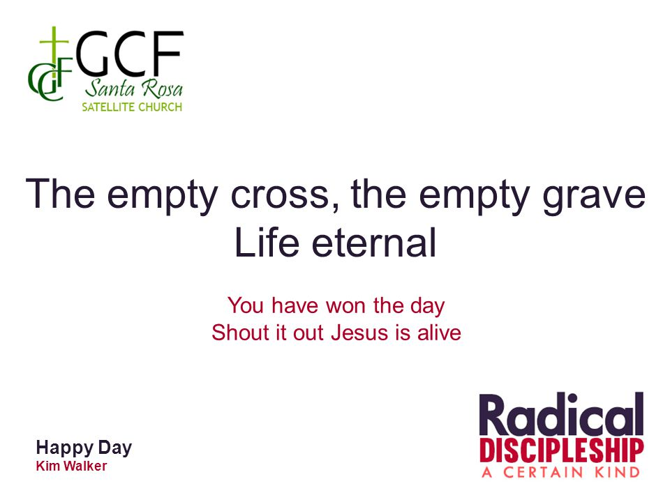 The empty cross, the empty grave Life eternal