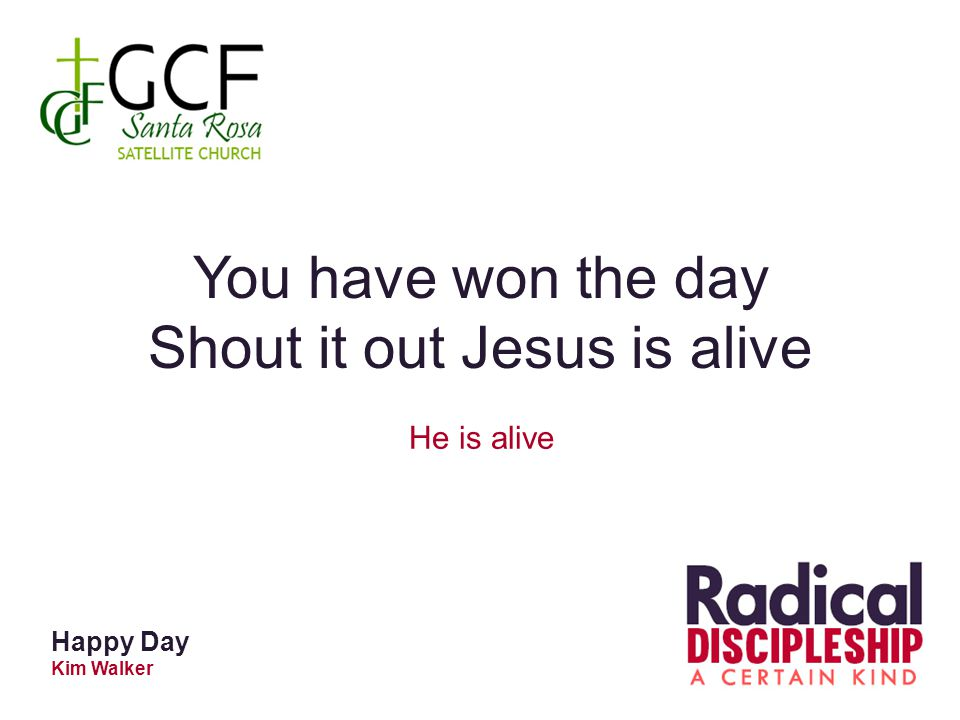 Shout it out Jesus is alive
