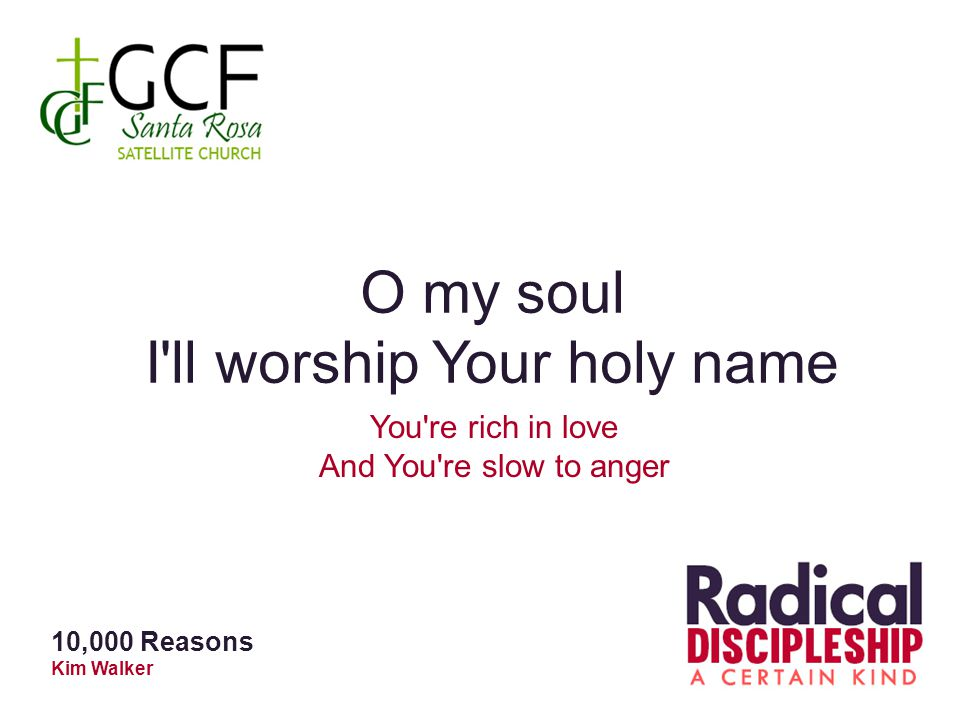 I ll worship Your holy name