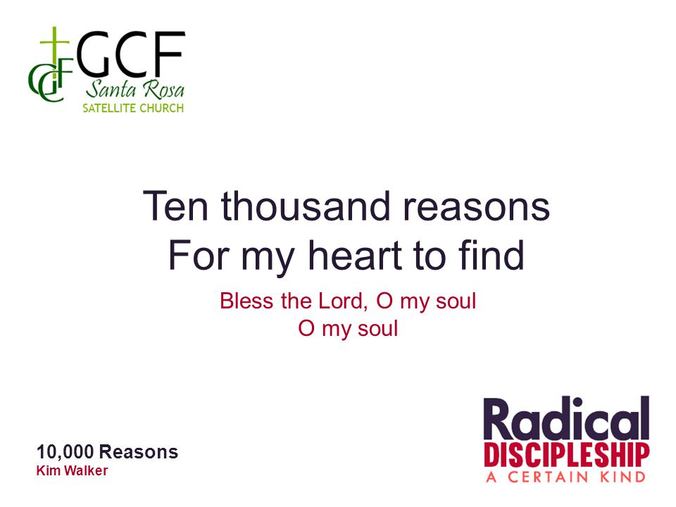 Ten thousand reasons For my heart to find Bless the Lord, O my soul