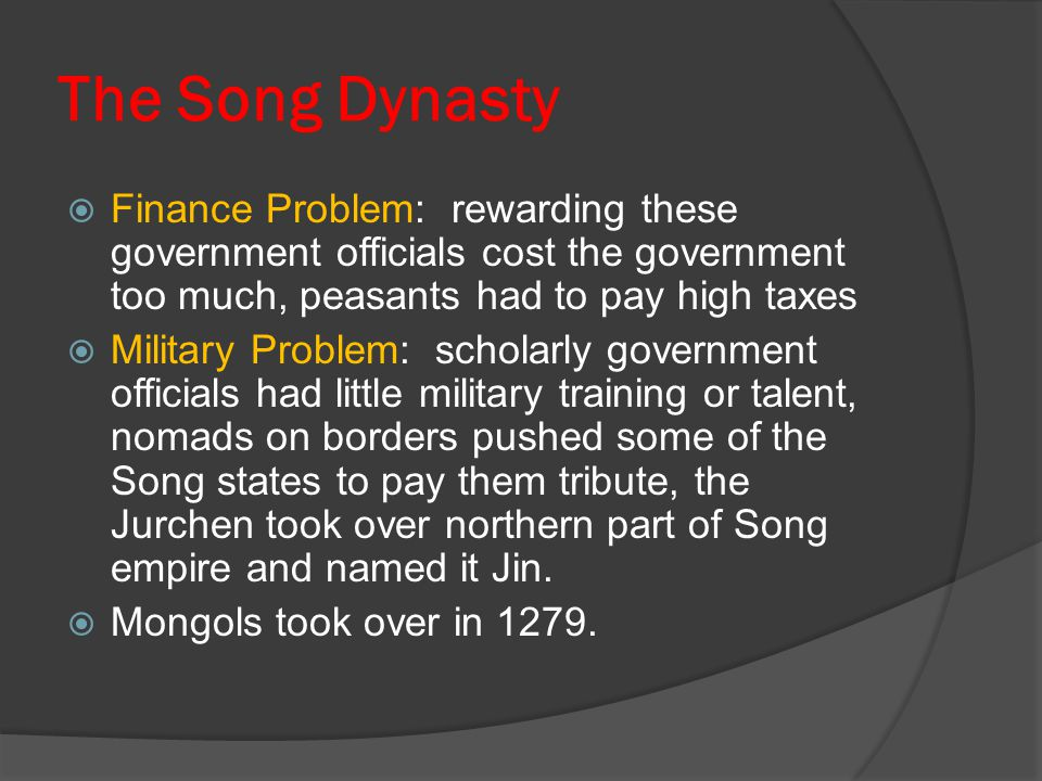 The Song Dynasty Finance Problem: rewarding these government officials cost the government too much, peasants had to pay high taxes.