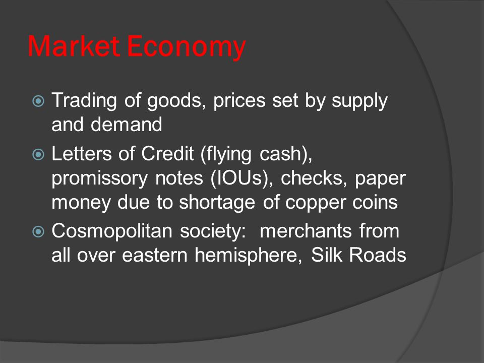 Market Economy Trading of goods, prices set by supply and demand