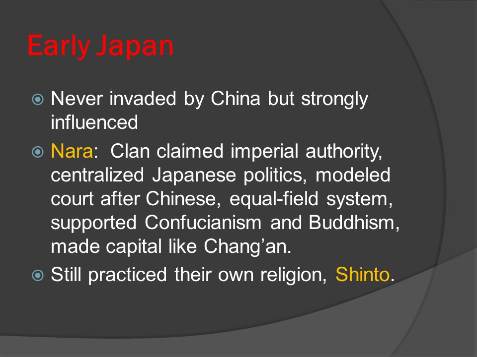Early Japan Never invaded by China but strongly influenced