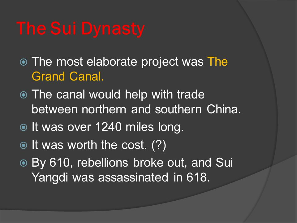 The Sui Dynasty The most elaborate project was The Grand Canal.
