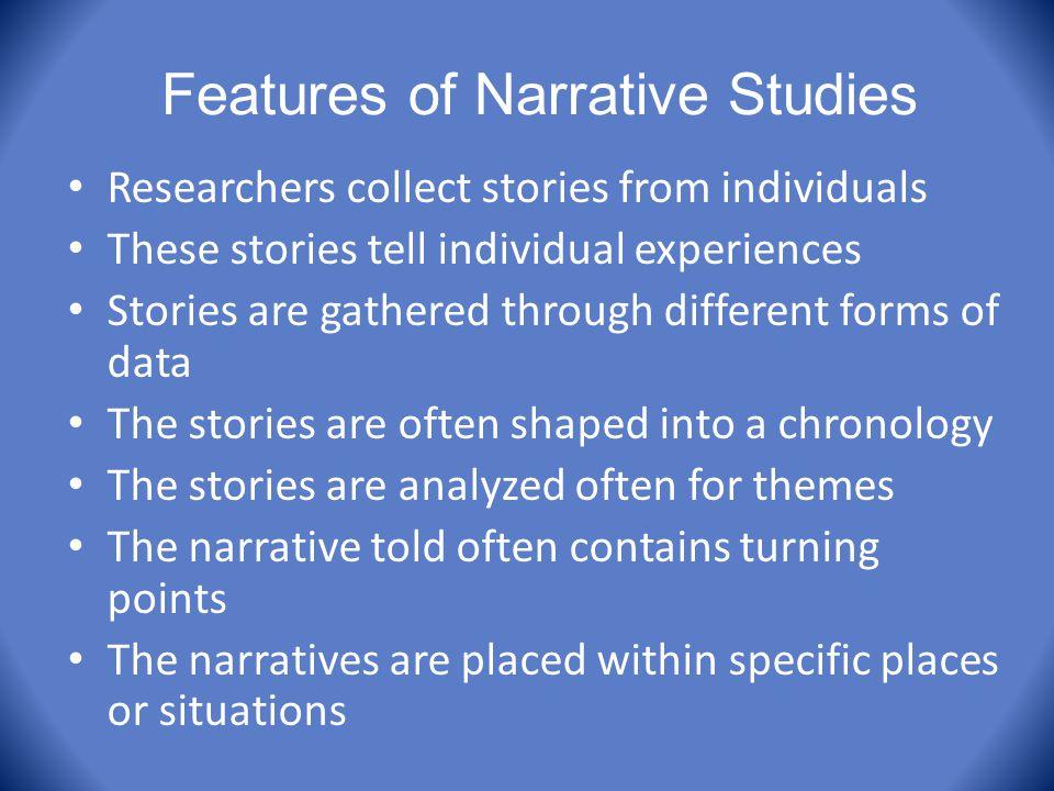 Features of Narrative Studies