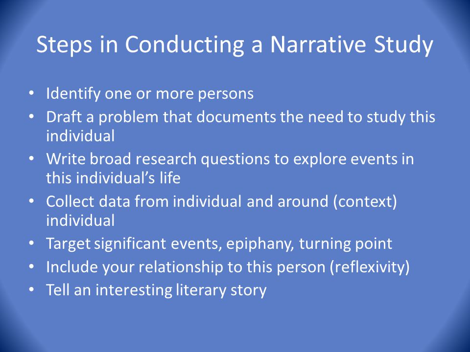 Steps in Conducting a Narrative Study