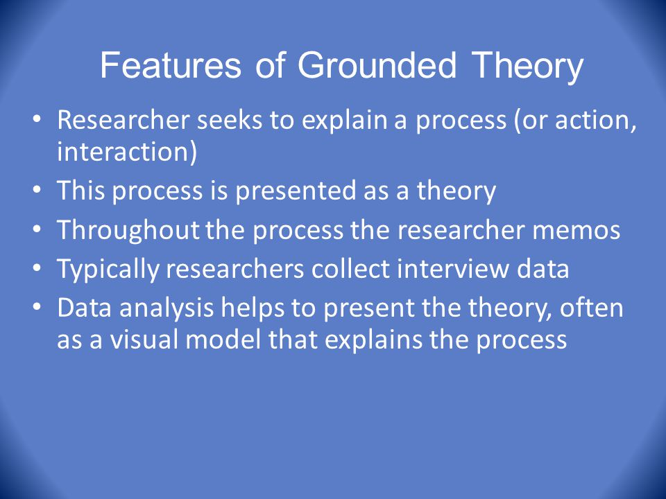 Features of Grounded Theory