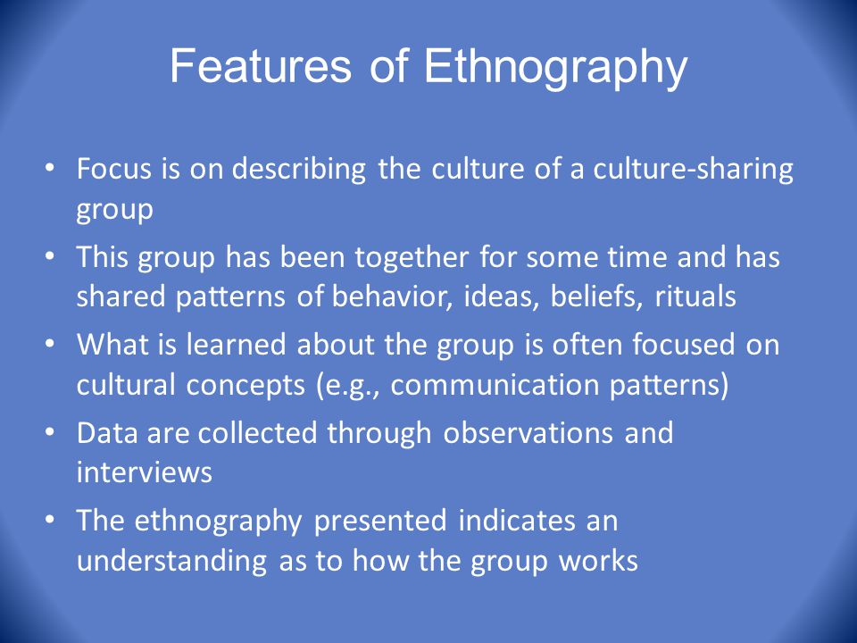 Features of Ethnography