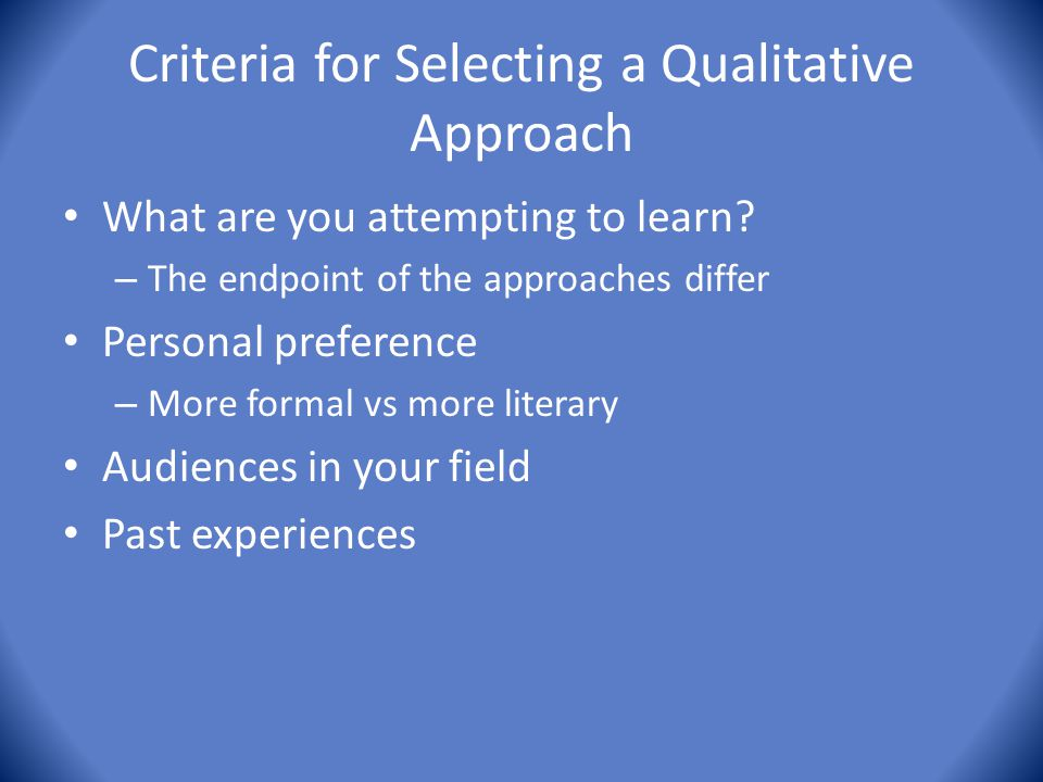 Criteria for Selecting a Qualitative Approach