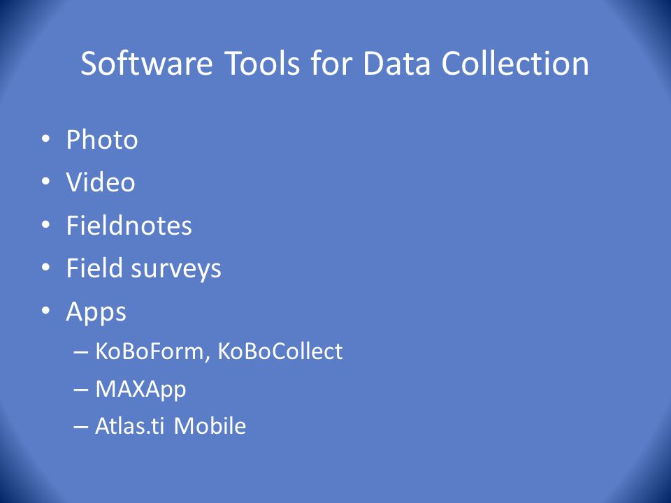 Software Tools for Data Collection