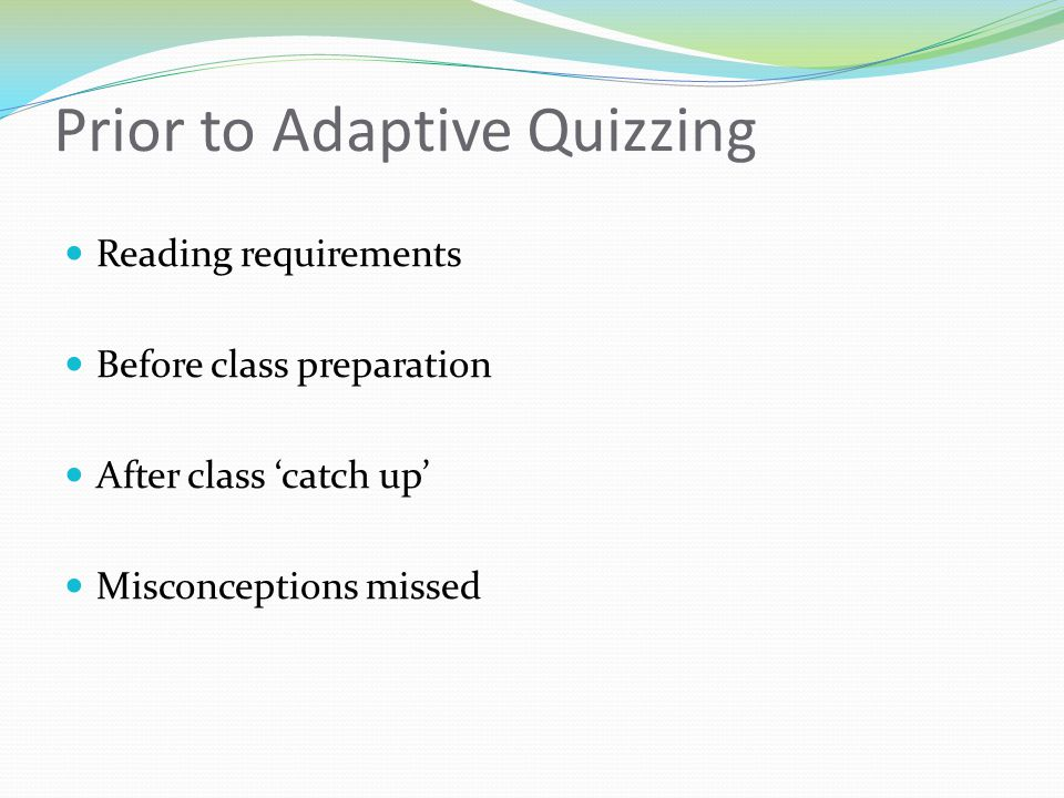 Prior to Adaptive Quizzing