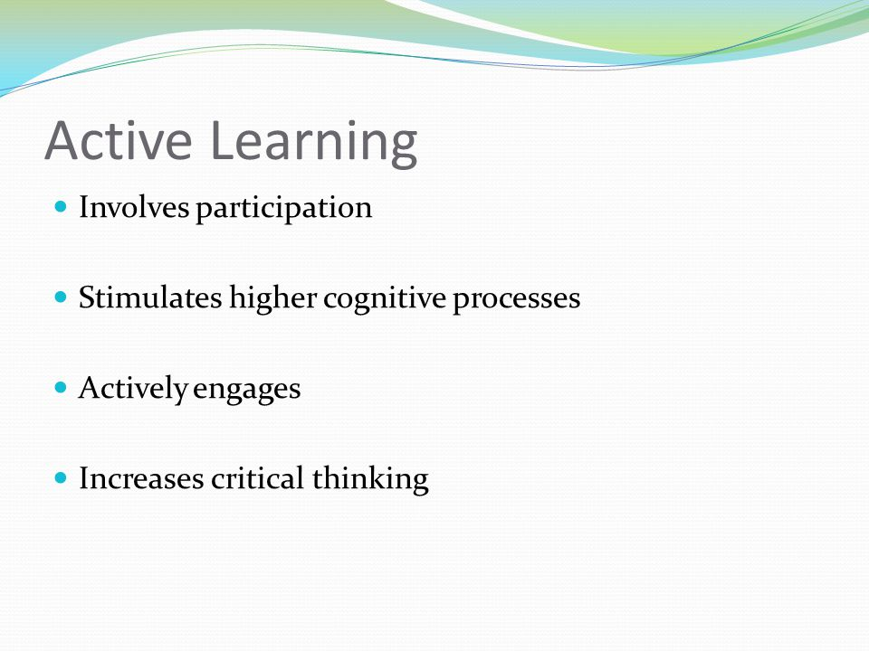 Active Learning Involves participation