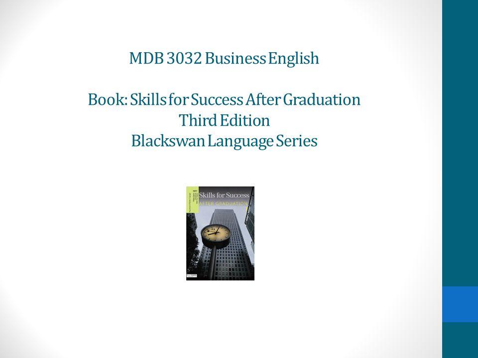 MDB 3032 Business English Book: Skills for Success After Graduation Third Edition Blackswan Language Series