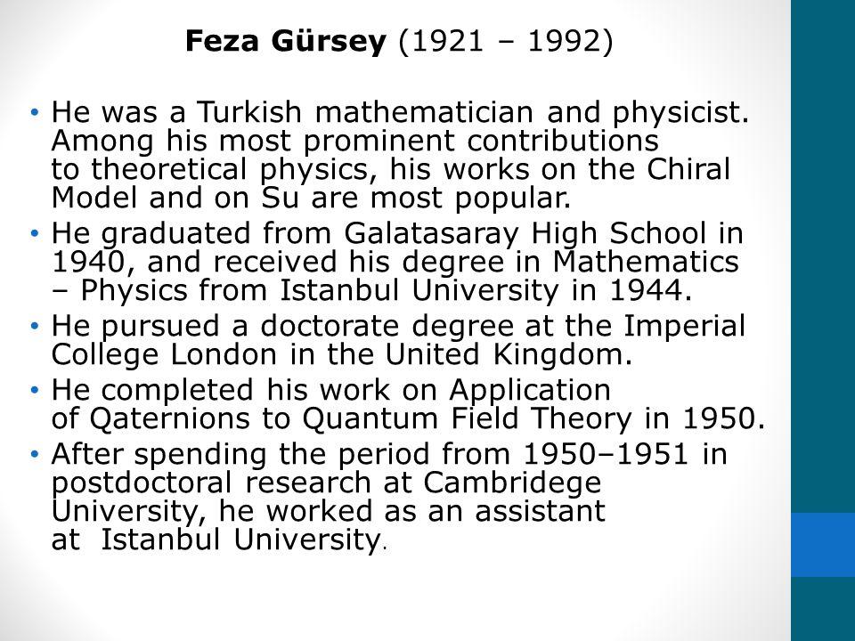 Feza Gürsey (1921 – 1992)