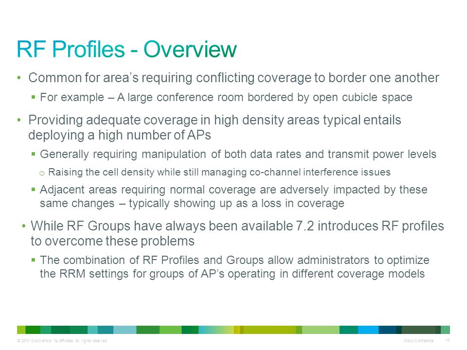 RF Profiles - Overview Common for area's requiring conflicting coverage to border one another.