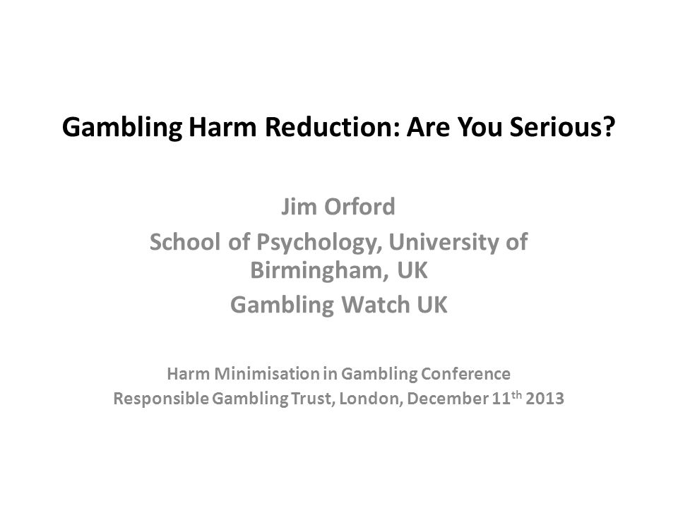 Gambling Harm Reduction: Are You Serious