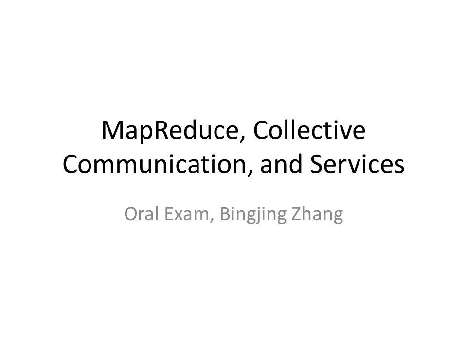 MapReduce, Collective Communication, and Services