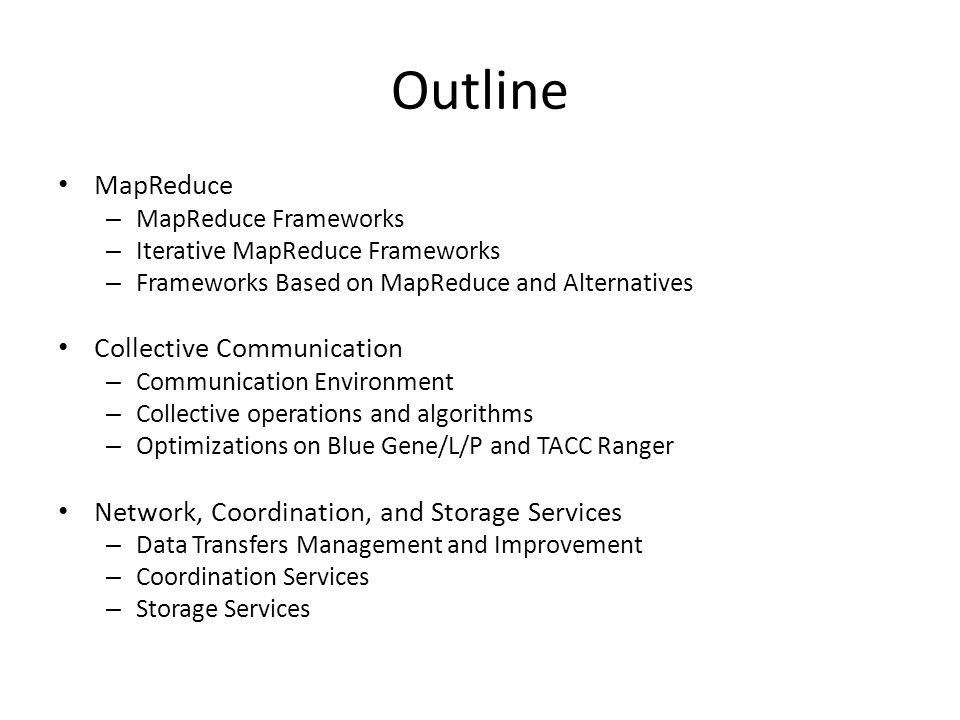 Outline MapReduce Collective Communication