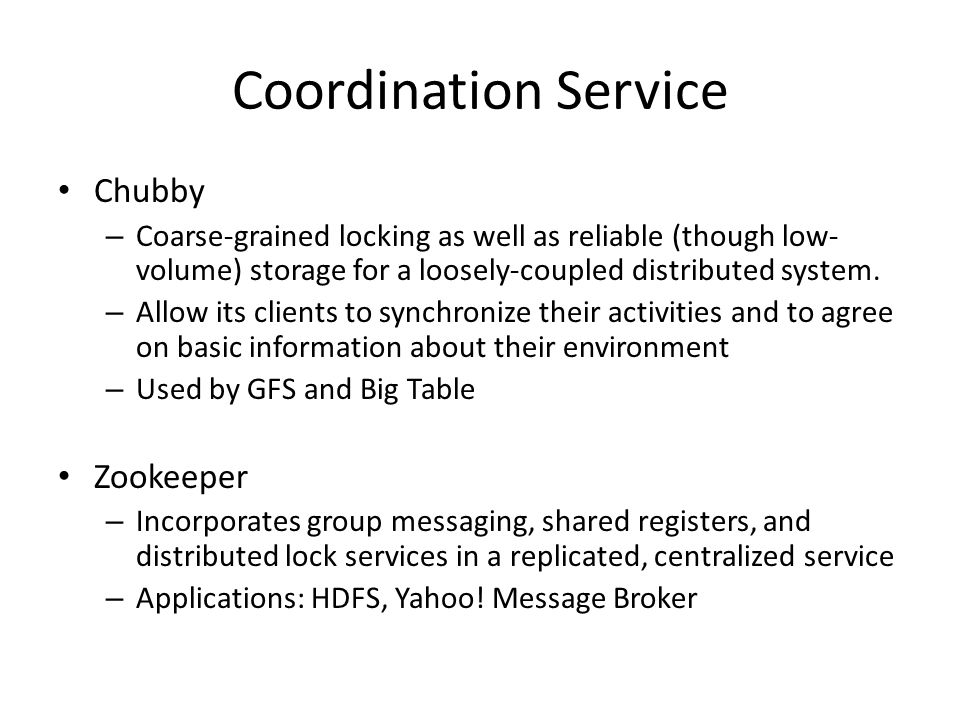 Coordination Service Chubby Zookeeper