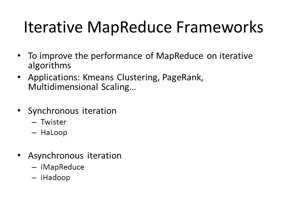 Iterative MapReduce Frameworks