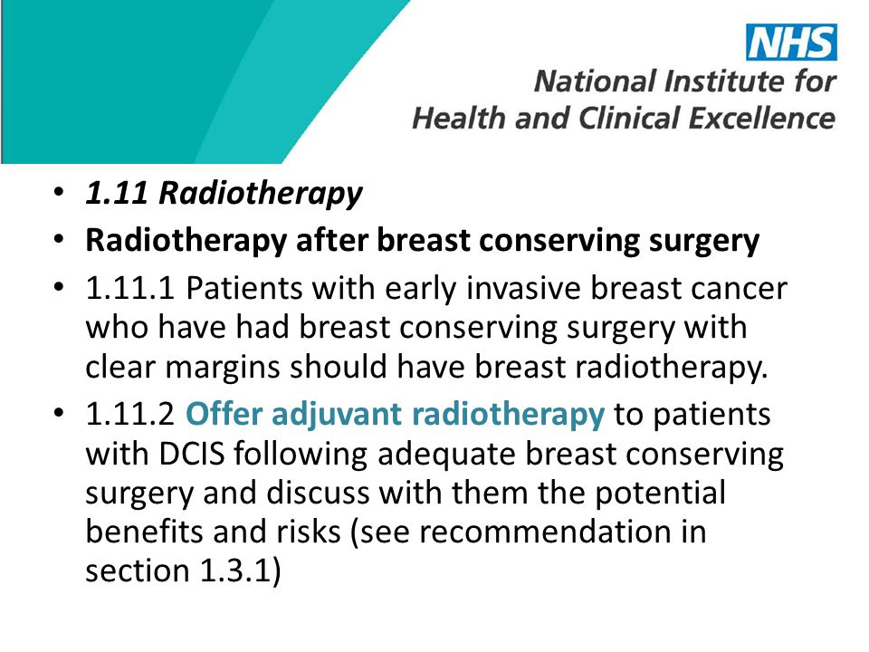 1.11 Radiotherapy Radiotherapy after breast conserving surgery.