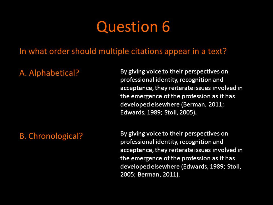 Question 6 In what order should multiple citations appear in a text