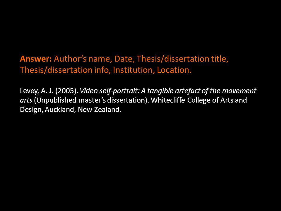 Answer: Author's name, Date, Thesis/dissertation title, Thesis/dissertation info, Institution, Location.