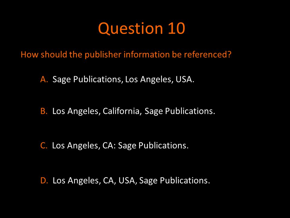 Question 10 How should the publisher information be referenced