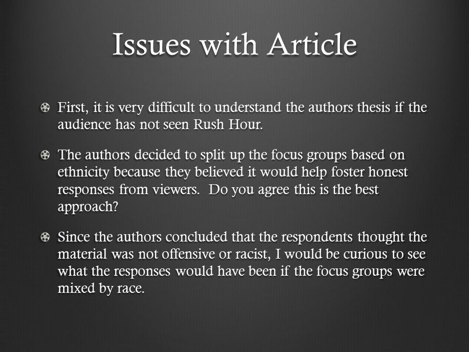 Issues with Article First, it is very difficult to understand the authors thesis if the audience has not seen Rush Hour.
