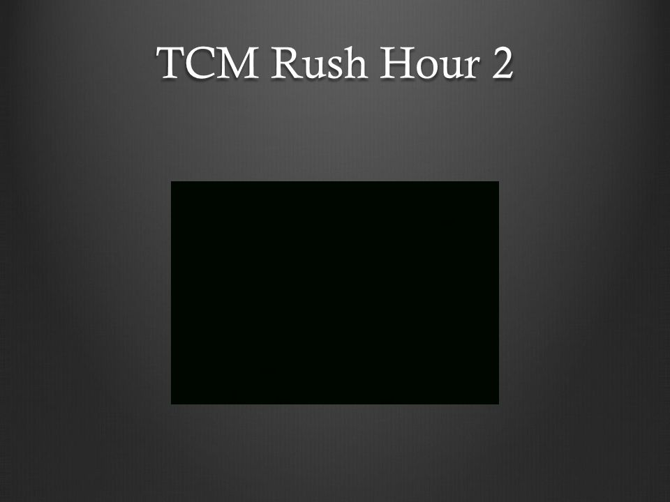 TCM Rush Hour 2