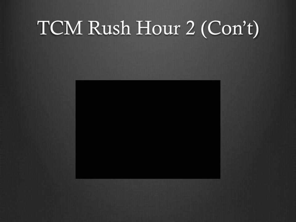 TCM Rush Hour 2 (Con't)