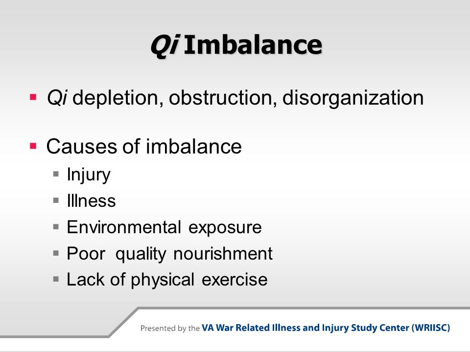 Qi Imbalance Qi depletion, obstruction, disorganization