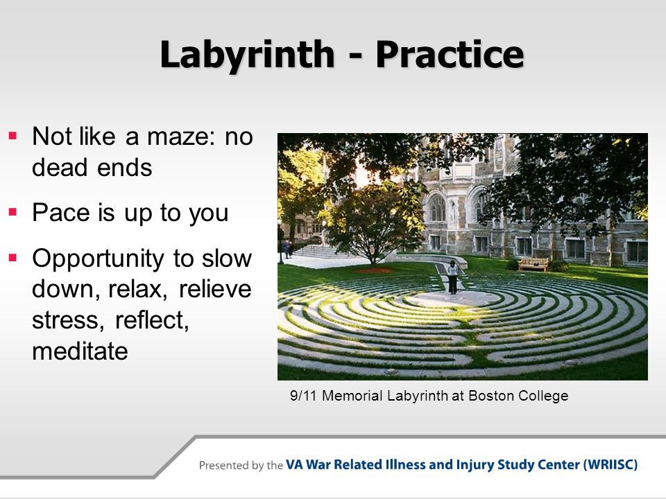Labyrinth - Practice Not like a maze: no dead ends Pace is up to you