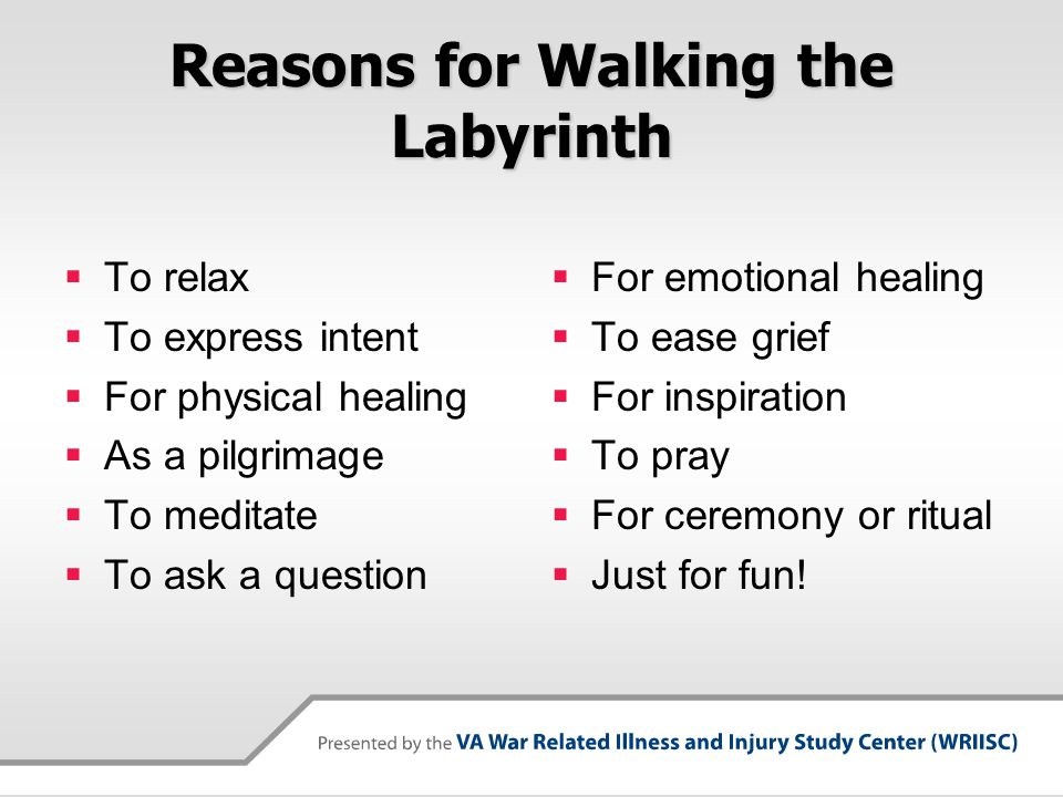 Reasons for Walking the Labyrinth
