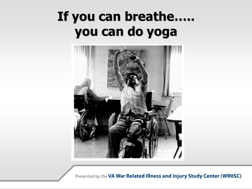 If you can breathe….. you can do yoga