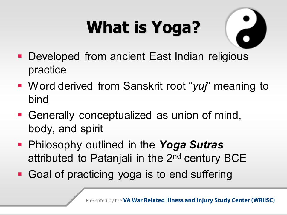 What is Yoga Developed from ancient East Indian religious practice
